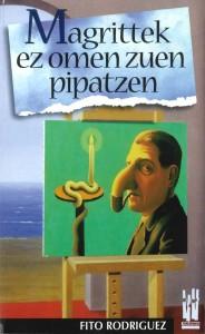 Magrittek es omen zuen pipatzen